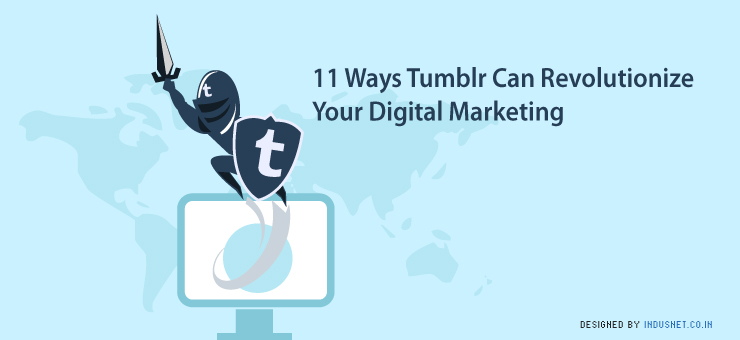 11 Ways Tumblr Can Revolutionize Your Digital Marketing