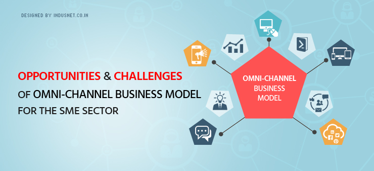 opportunities and challenges of omni channel business model for the
