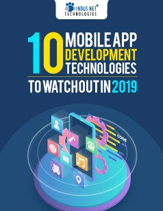 10 Mobile App Development Technologies to Watch Out in 2019 - Indus