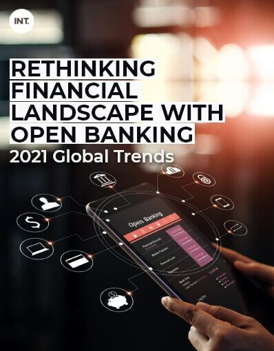 Rethinking Financial Landscape With Open Banking 2021 Global Trends