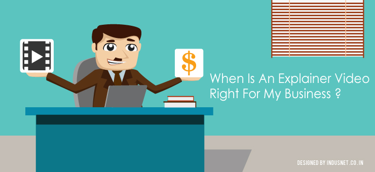When Is An Explainer Video Right For My Business?