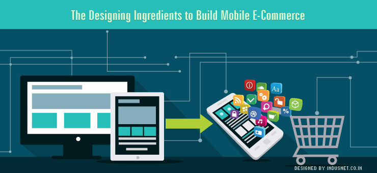 The Designing Ingredients to Build Mobile E-Commerce