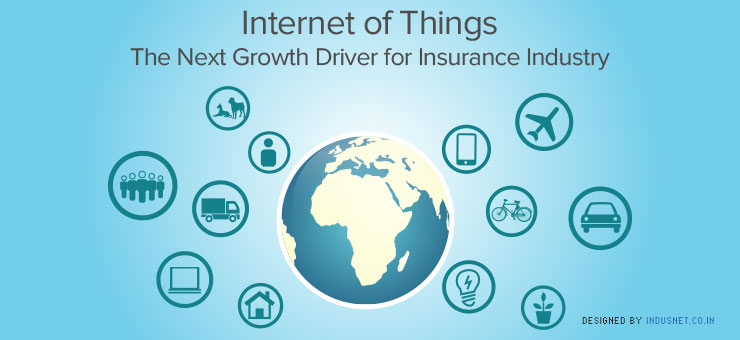 Internet of Things – The Next Growth Driver for Insurance Industry