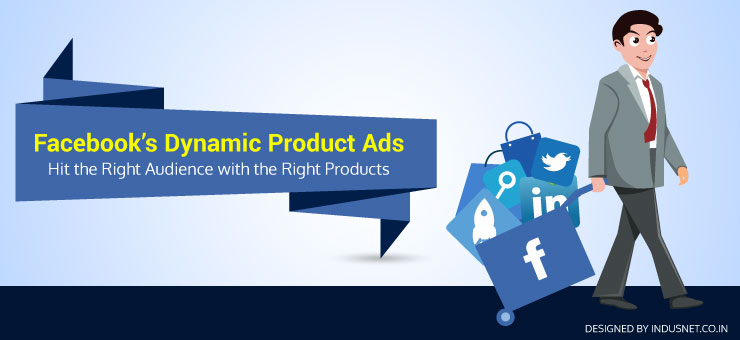 Facebook's Dynamic Product Ads Hit the Right Audience with the Right Products