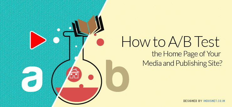 How to A/B Test the Home Page of Your Media and Publishing Site?