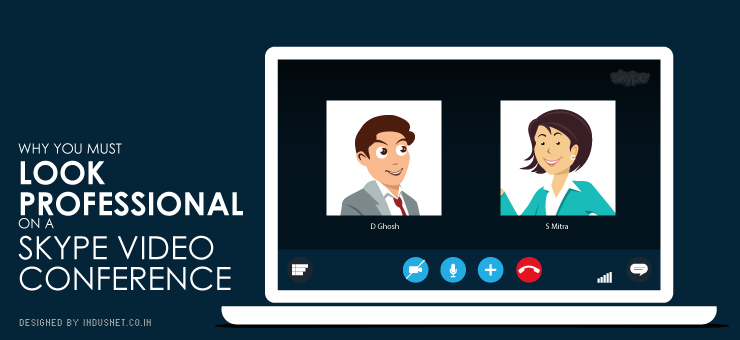 Why You Must Look Professional on a Skype Video Conference