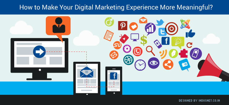 How to Make Your Digital Marketing Experience More Meaningful?