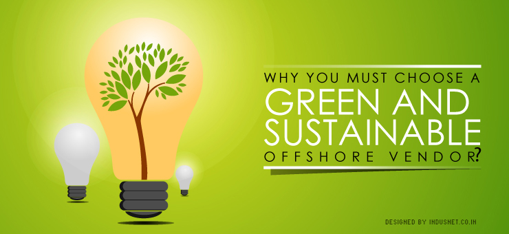 Why You Must Choose a Green and Sustainable Offshore Vendor