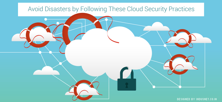 Avoid Disasters by Following These Cloud Security Practices