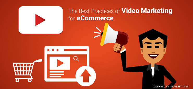 The Best Practices of Video Marketing for eCommerce